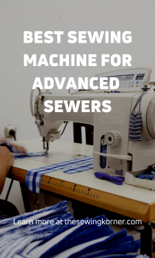 BEST SEWING MACHINE FOR ADVANCED SEWERS (1)