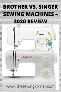 BROTHER VS. SINGER SEWING MACHINES – 2020 REVIEW