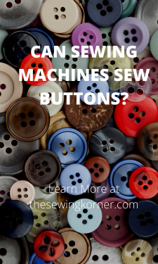 CAN SEWING MACHINES SEW BUTTONS_