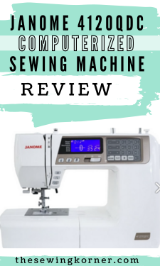 Janome 4120QDC Computerized Sewing Machine Review