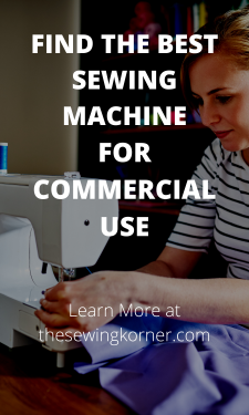 FIND THE BEST SEWING MACHINE FOR COMMERCIAL USE
