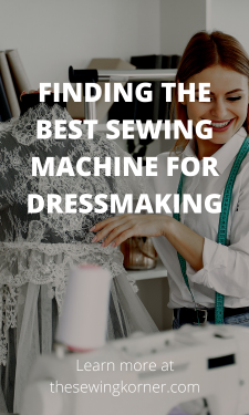 FINDING THE BEST SEWING MACHINE FOR DRESSMAKING