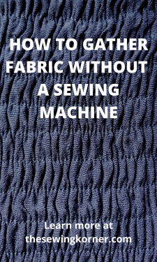 HOW TO GATHER FABRIC WITHOUT A SEWINGMACHINE