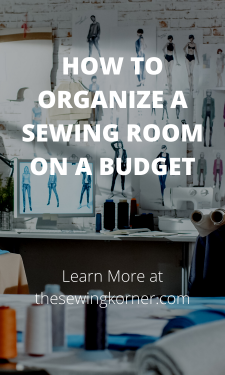 HOW TO ORGANIZE A SEWING ROOM ON A BUDGET