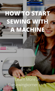 HOW TO START SEWING WITH A MACHINE