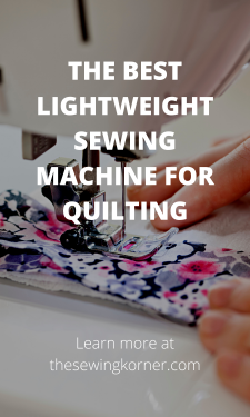 THE BEST LIGHTWEIGHT SEWING MACHINE FOR QUILTING