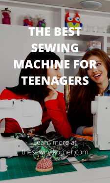 THE BEST SEWING MACHINE FOR TEENAGERS