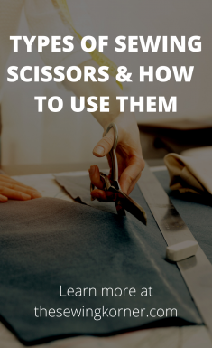 TYPES OF SEWING SCISSORS AND HOW TO USE THEM