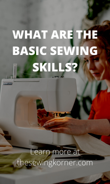 WHAT ARE THE BASIC SEWING SKILLS_