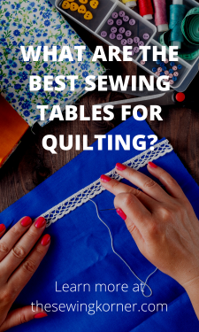 WHAT ARE THE BEST SEWING TABLES FOR QUILTING