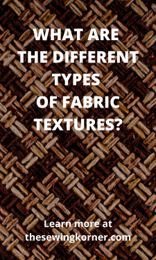 WHAT ARE THE DIFFERENT TYPES OF FABRIC TEXTURES_