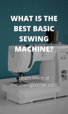 WHAT IS THE BEST BASIC SEWING MACHINE_