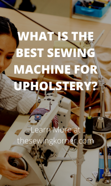WHAT IS THE BEST SEWING MACHINE FOR UPHOLSTERY_