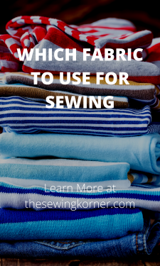 WHICH FABRIC TO USE FOR SEWING