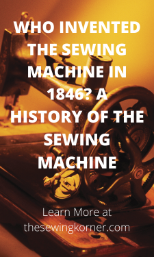 WHO INVENTED THE SEWING MACHINE IN 1846_ A HISTORY OF THE SEWING MACHINE